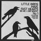 DIE LIKE A DOG QUARTET Little Birds Have Fast Hearts No. 1 album cover