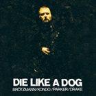 DIE LIKE A DOG QUARTET The Complete FMP Recordings album cover