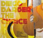 DIEGO BARBER The Choice album cover