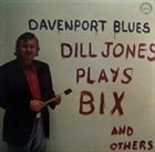 DILL JONES Davenport Blues album cover