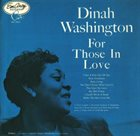 DINAH WASHINGTON For Those in Love album cover