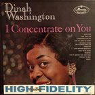 DINAH WASHINGTON I Concentrate On You album cover