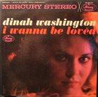 DINAH WASHINGTON I Wanna Be Loved album cover