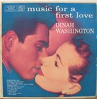 DINAH WASHINGTON Music For A First Love album cover