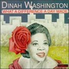DINAH WASHINGTON What a Difference a Day Makes: The Best Of album cover