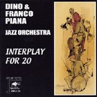 DINO PIANA Interplay for 20 album cover