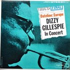 DIZZY GILLESPIE Dateline: Europe Dizzy Gillespie In Concert album cover