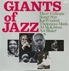 DIZZY GILLESPIE Dizzy Gillespie, Sonny Stitt, Kai Winding, Thelonious Monk, Al McKibbon, Art Blakey ‎: Giants Of Jazz album cover