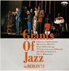 DIZZY GILLESPIE Dizzy Gillespie, Sonny Stitt, Kai Winding, Thelonious Monk, Al McKibbon, Art Blakey ‎: Giants Of Jazz In Berlin '71 album cover