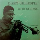 DIZZY GILLESPIE Dizzy Gillespie With Strings album cover