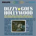 DIZZY GILLESPIE Dizzy Goes Hollywood album cover