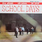 DIZZY GILLESPIE Dizzy Gillespie · Milt Jackson · Joe Carroll ‎: School Days (aka Volume 3 Of The Dizzy Gillespie Story) album cover
