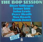 DIZZY GILLESPIE The Bop Session album cover