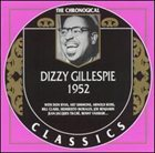 DIZZY GILLESPIE The Chronological Classics: Dizzy Gillespie 1952 album cover
