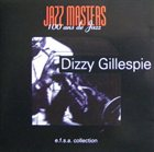 DIZZY GILLESPIE The Jazz Masters: 100 anos de Jazz album cover