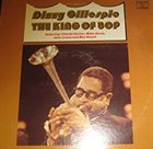 DIZZY GILLESPIE The King Of Bop album cover