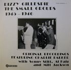 DIZZY GILLESPIE The Small Groups 1945-1946 Original Recordings album cover
