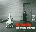 DJ WALLY The Creepy Crawlies album cover