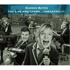 DJANGO BATES You Live And Learn... (apparently) album cover