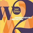 DMITRY BAEVSKY Dmitry Baevsky & Jeb Patton : We Two album cover