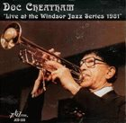 DOC CHEATHAM Live At The Windsor Jazz Series 1981 album cover