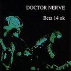 DOCTOR NERVE Beta 14 Ok album cover