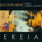 DOCTOR NERVE Ereia (with The Sirius String Quartet) album cover