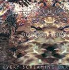 DOCTOR NERVE Every Screaming Ear album cover