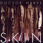 DOCTOR NERVE Skin album cover