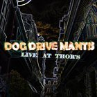 DOG DRIVE MANTIS Live at Thor's album cover