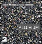 DOM MINASI Dom Minasi & Hans Tammen : Alluvium album cover