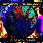 DOM MINASI Dom Minasi & Jack DeSalvo: Soldani Dieci Anni album cover