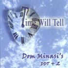DOM MINASI Time Will Tell album cover