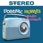 DOMINIC HOWLES Dominic Howles Quartet : Radio Cannonball album cover