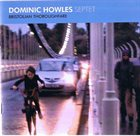 DOMINIC HOWLES Dominic Howles Septet ‎: Bristolian Thoroughfare album cover