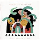 DOMINIC J MARSHALL Compassion Fruit album cover