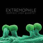 DOMINIC LASH Dominic Lash Quartet : Extremophile album cover