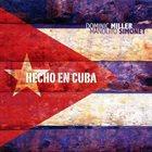 DOMINIC MILLER Dominic Miller, Manolito Simonet : Hecho En Cuba album cover