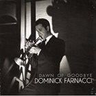 DOMINICK FARINACCI Dawn of Goodbye album cover