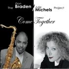 DON BRADEN The Braden Michels Project: Come Together album cover