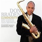 DON BRADEN The Don Braden Organix Quartet: Luminosity album cover