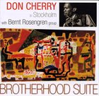 DON CHERRY Brotherhood Suite/ In Stockholm (with Bernt Rosengren Group ) album cover