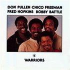 DON PULLEN Don Pullen, Chico Freeman, Fred Hopkins, Bobby Battle : Warriors album cover