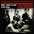 DON RENDELL Rendell - Carr Quintet : BBC Jazz Club Sessions 1965-1966 album cover