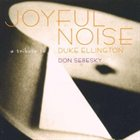 DON SEBESKY Joyful Noise: A Tribute to Duke Ellington album cover