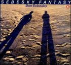 DON SEBESKY Sebesky Fantasy album cover