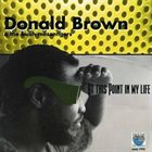 DONALD BROWN At This Point in My Life album cover