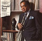 DONALD BROWN Donald Byrd Sextet Featuring Joe Henderson : Getting Down To Business album cover