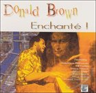 DONALD BROWN Enchanté! album cover
