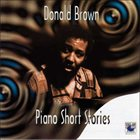 DONALD BROWN Piano Short Stories album cover